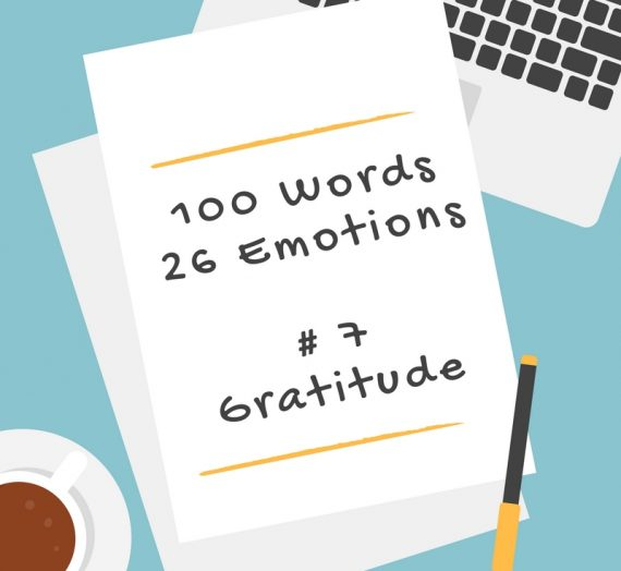 100 Words 26 Emotions – # 7 Gratitude